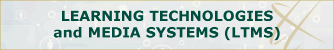 Learning Technologies and Media Systems (LTMS)
